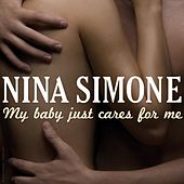 Nina Simone: My Baby Just Cares for Me by Nina Simone