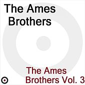 The Ames Brothers Volume 3 de The Ames Brothers