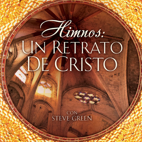 Himnos: Un Retrato De Cristo by Steve Green