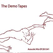 Acoustic Hits of 2013, Vol. 1 de The Demo Tapes