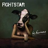 Be Human (Deluxe Edition) by Fightstar