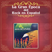 La Gran Época del Rock en Español de Various Artists