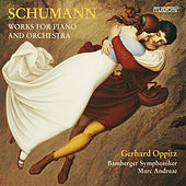Schumann: Works for Piano and Orchestra by Gerhard Oppitz