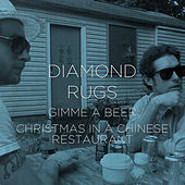 Gimme A Beer / Christmas In A Chinese Restaurant de Diamond Rugs