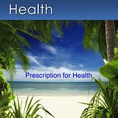 Prescription for Health (Meditation Music, Sleep Music and Positive Affirmations for Health) by Dr. Harry Henshaw