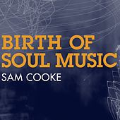 Birth of Soul Music by Sam Cooke