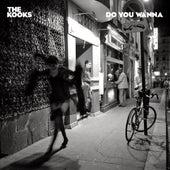 Do You Wanna de The Kooks
