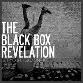 Set Your Head On Fire de Blackbox Revelation