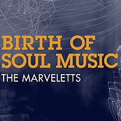 Birth of Soul Music by The Marvelettes