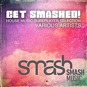 Get Smashed!, Vol. 3 by Various Artists