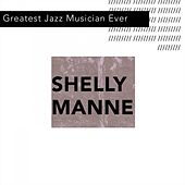 Greatest Jazz Musician Ever by Shelly Manne