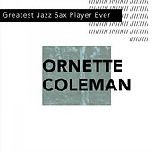 Greatest Jazz Sax Player Ever by Ornette Coleman