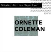 Greatest Jazz Sax Player Ever von Ornette Coleman