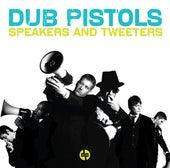Speakers and Tweeters von Dub Pistols