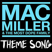 Mac Miller & The Most Dope Family Theme Song de Mac Miller