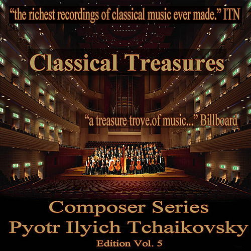 Classical Treasures Composer Series: Pytor Ilyich Tchaikovsky, Vol. 5 by Various Artists