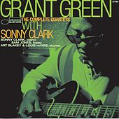 The Complete Quartets With Sonny Clark by Grant Green