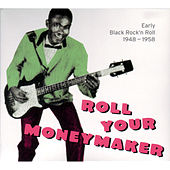 Roll Your Moneymaker - Early Black Rock'n Roll 1948-1958 de Various Artists