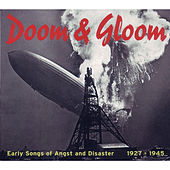 Doom & Gloom - Early Songs Of Angst And Disaster 1927-1945 by Various Artists