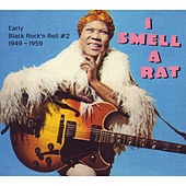 I Smell A Rat - Early Black Rock'n Roll #2 1949-1959 by Various Artists
