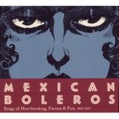 Mexican Boleros - Songs Of Heartbreaking, Passion & Pain 1927-1957 van Various Artists
