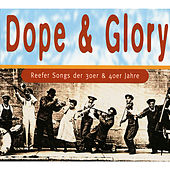 Dope & Glory (Reefersongs der 30er & 40er Jahre) by Various Artists