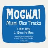 Miami Vice tracks de Mogwai