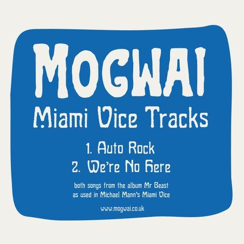 Miami Vice tracks by Mogwai