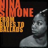 Nina Simone from Blues to Ballads de Nina Simone