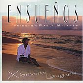 Ensueños by Xiomara Laugart