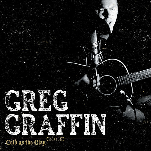 Cold As The Clay by Greg Graffin