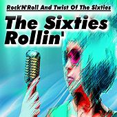 The Sixties Rollin' (Rock'n'roll and Twist of the Sixties) by Various Artists