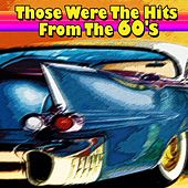 Those Were the Hits from the 60's by Various Artists