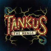 Tankus the Henge by Tankus the Henge
