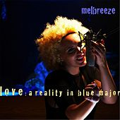 Love: A Reality in Blue Major by Melbreeze