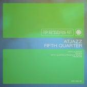 Fifth Quarter by Atjazz