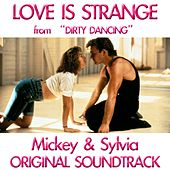 Love Is Strange (From 'dirty Dancing') von Mickey and Sylvia