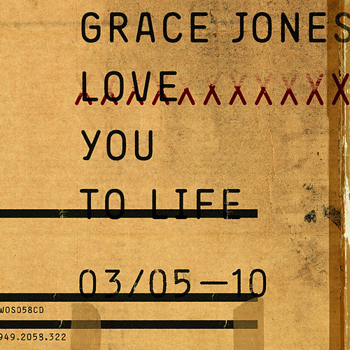 Love You To Life by Grace Jones