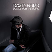 Songs For The Road by David Ford