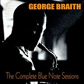 The Complete Blue Note Sessions de George Braith