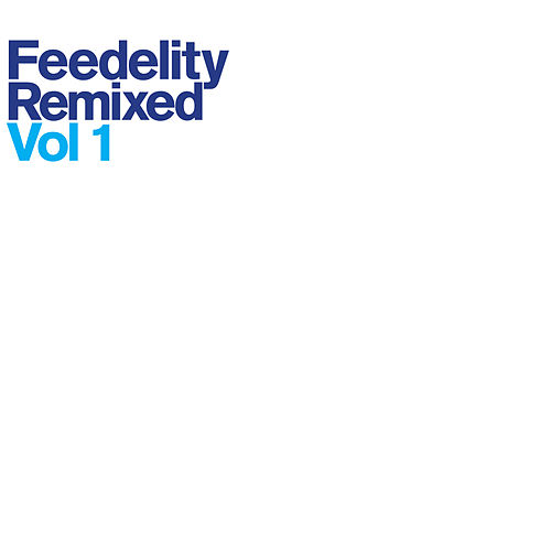 Feedelity Remixed vol.1 by Lindstrom