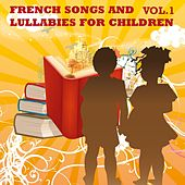 French Songs and Lullabies For Children, Vol. 1 by The Children Songs