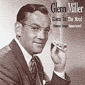 Glenn in the Mood (Famous Songs Remastered) by Glenn Miller