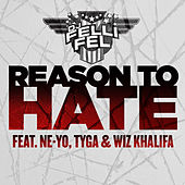 Reason To Hate (feat. Ne-Yo, Tyga & Wiz Khalifa) by DJ Felli Fel