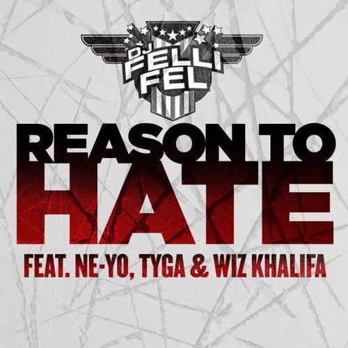 Reason To Hate (feat. Ne-Yo, Tyga & Wiz Khalifa) by DJ Felli Fel