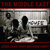 Jesus Came To My Birthday Party de The Middle East