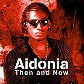 Then and Now (Then and Now Bonus Edition) de Aidonia