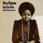 Bye Bye Nina (Original Songs Remastered) de Nina Simone