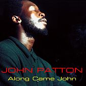 John Patton: Along Came John de John Patton