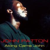 John Patton: Along Came John von John Patton